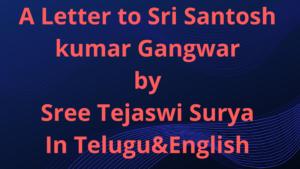 A letter to Sree Santosh kumar Gangwar by Sree Terjadi Surya MP
