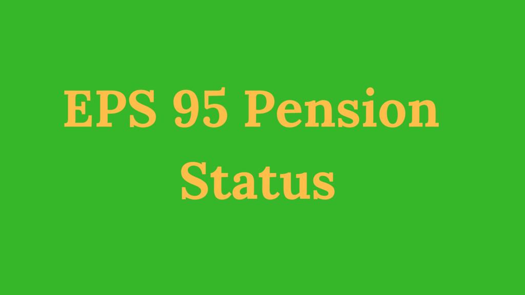 EPS 95 Pension Status