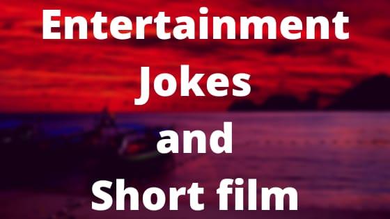 Entertainment Jokes and Short film