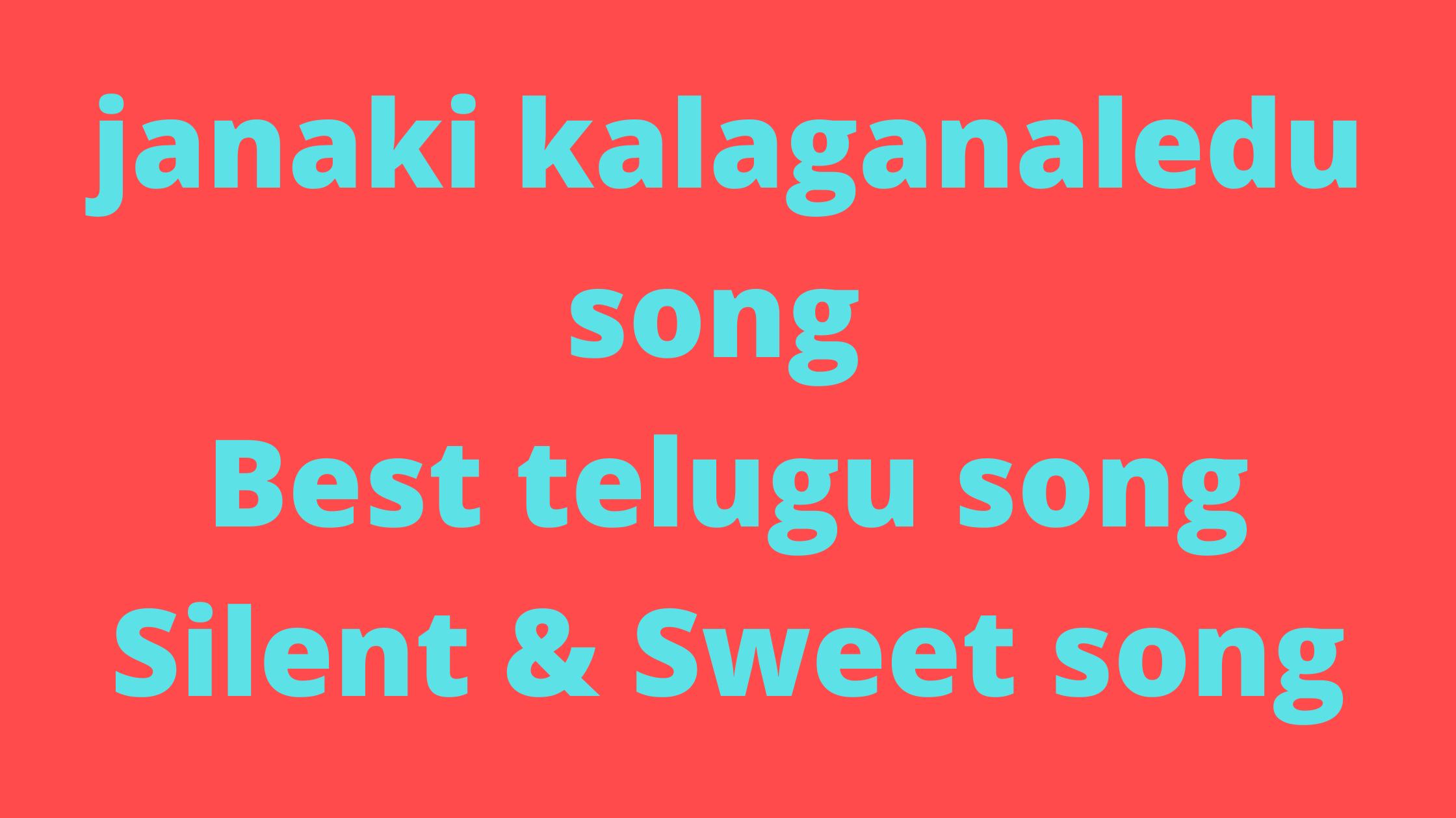 janaki kalaganaledu song | Best telugu songs