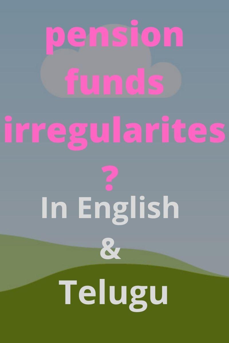 pension funds irregularites?